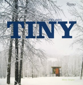 Tiny Houses - Book by Mimi Zeiger